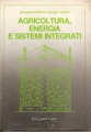 AGRICOLTURA, ENERGIA E SISTEMI INTEGRATI