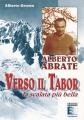 ALBERTO ABRATE. VERSO IL TABOR la scalata più bella