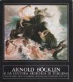 ARNOLD BOCKLIN E LA CULTURA ARTISTICA IN TOSCANA