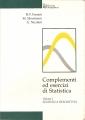 COMPLEMENTI ED ESERCIZI DI STATISTICA - Volume I
