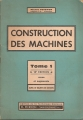 CONSTRUCTION DES MACHINES. Tome 1