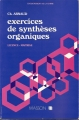 EXERCICES DE SYNTHEèS ORGANIQUES