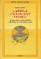 IL MANUALE DELLA BELLEZZA NATURALE