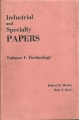INDUSTRIAL AND SPECIALTY PAPERS. Volume I - Technology