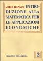 INTRODUZIONE ALLA MATEMATICA PER LE APPLICAZIONI ECONOMICHE2