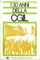 I 30 ANNI DELLA CGIL (1944-1974)