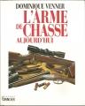 L'ARME DE CHASSE AUJOURD'HUI