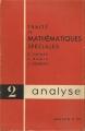 TRAITE DE MATHEMATIQUES SPECIALES. 2: Analyse